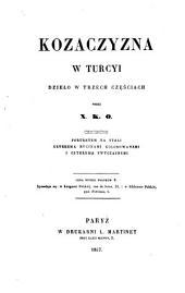 Kozaczyzna w Turcyi: dzieło w trzech cze̜ściach