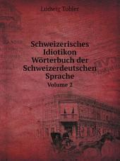 Schweizerisches Idiotikon. W?rterbuch der Schweizerdeutschen Sprache