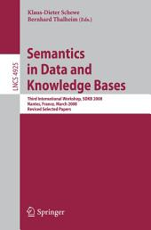Semantics in Data and Knowledge Bases: Third International Workshop, SDKB 2008, Nantes, France, March 29, 2008, Revised Selected Papers
