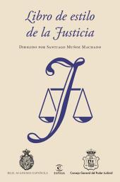 Libro de estilo de la Justicia: Dirigido por Santiago Muñoz Machado