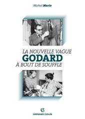 Godard: La Nouvelle Vague et À bout de souffle