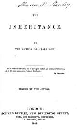 The inheritance, by the author of Marriage. By the author of 'Marriage'. Revised by the author