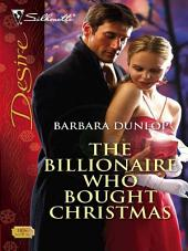 The Billionaire Who Bought Christmas: A Billionaire Romance