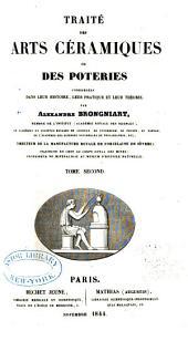 Traité des arts céramiques: ou des poteries, considérées dans leur histoire, leur pratique et leur théorie, Volume2