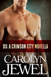 DX: A Crimson City Novella