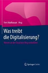 Was treibt die Digitalisierung?: Warum an der Cloud kein Weg vorbeiführt