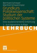 Grundkurs Politikwissenschaft  Studium der politischen Systeme PDF