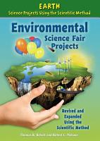 Environmental Science Fair Projects  Revised and Expanded Using the Scientific Method PDF