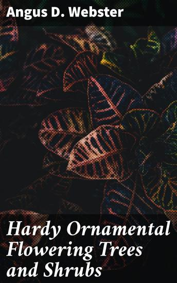 Hardy Ornamental Flowering Trees and Shrubs PDF