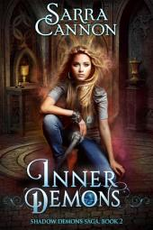 Inner Demons: Book 2 of The Shadow Demons Saga
