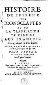 Histoire de l'hérésie des iconoclastes et de la translation de l'empire aux François...