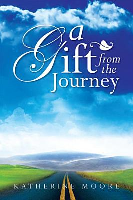 A Gift From The Journey PDF