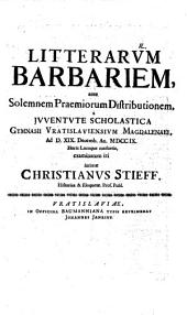Litterarum barbariem ... a iuventute Sehol. Gymn. Vrat. a. d. 19. Dec. ... examinatum iri intimat Christi. Stieff