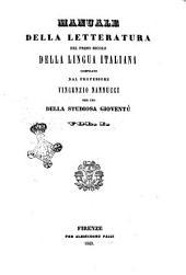 Manuale della letteratura del primo secolo della lingua italiana per uso della studiosa gioventù compilata dal professor Vincenzio Nannucci: Volume 1
