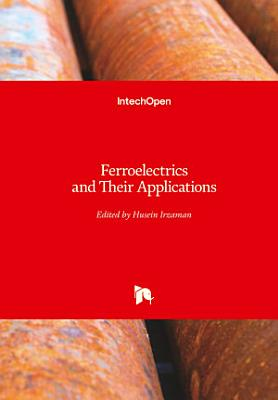 Ferroelectrics and Their Applications