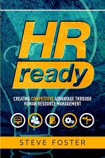 HR Ready: Creating Competitive Advantage Through Human Resource Management