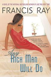 Any Rich Man Will Do: A Novel