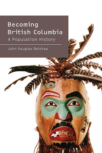Becoming British Columbia PDF