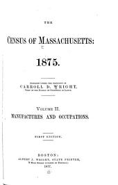 Census of the Commonwealth of Massachusetts: 1875: Volume 2