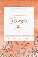 Becoming a Woman of Prayer PDF