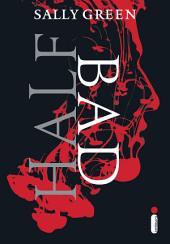 Half Bad: Volume 1