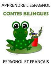 Apprendre L'espagnol : 5 Contes Bilingues Espagnol et Français