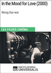 In the Mood for Love de Wong Kar-wai: Les Fiches Cinéma d'Universalis
