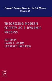 Theorizing Modern Society as a Dynamic Process