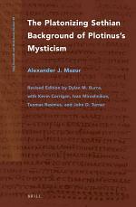 The Platonizing Sethian Background of Plotinus's Mysticism