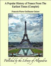A Popular History of France From The Earliest Times (Complet)