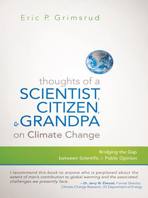 Thoughts of a Scientist  Citizen  and Grandpa on Climate Change PDF