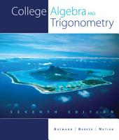 College Algebra and Trigonometry: Edition 7