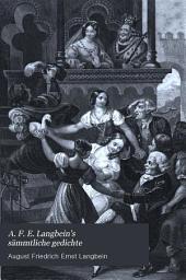 A.F.E. Langbein's Sämmtliche Gedichte: Bände 3-4