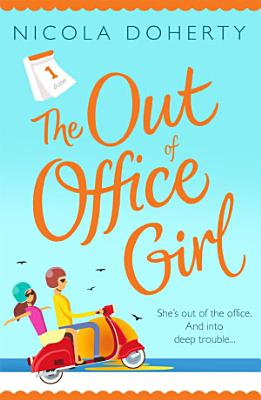 The Out of Office Girl  Summer comes early with this gorgeous rom com  PDF