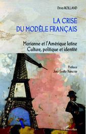 La crise du modèle français: Marianne et l'Amérique latine - Culture, politique et identité