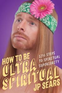 How to Be Ultra Spiritual Book