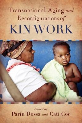 Transnational Aging and Reconfigurations of Kin Work PDF