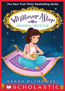 Genie in a Bottle  Whatever After  9  PDF