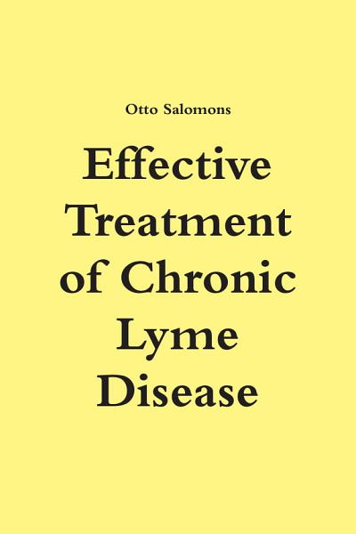 Effective Treatment of Chronic Lyme Disease