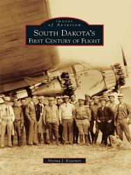 South Dakota S First Century Of Flight Book PDF
