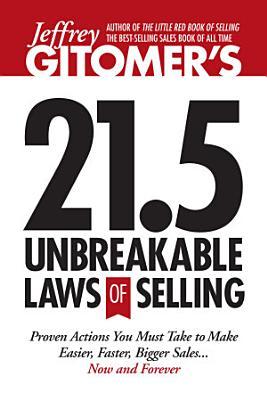 Jeffrey Gitomer s 21 5 Unbreakable Laws of Selling