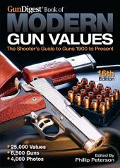 Gun Digest Book of Modern Gun Values: Edition 16