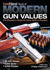 Gun Digest Book of Modern Gun Values: Edition 16