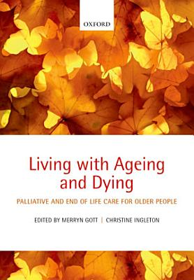 Living with Ageing and Dying PDF