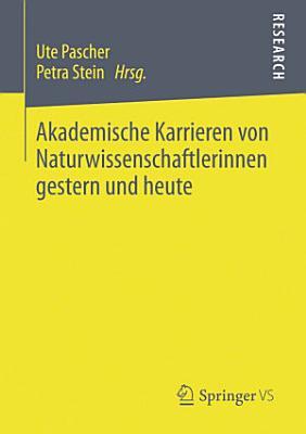 Akademische Karrieren von Naturwissenschaftlerinnen gestern und heute PDF