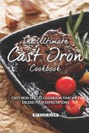 The Ultimate Cast Iron Cookbook Book PDF