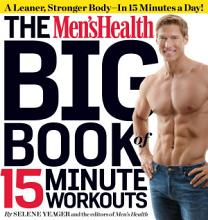 The Men s Health Big Book of 15 Minute Workouts PDF