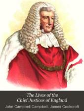 The Lives of the Chief Justices of England: From the Norman Conquest Till Death of Lord Tenterden, Volume 1