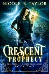 Crescent Prophecy: The Crescent Witch Chronicles #2