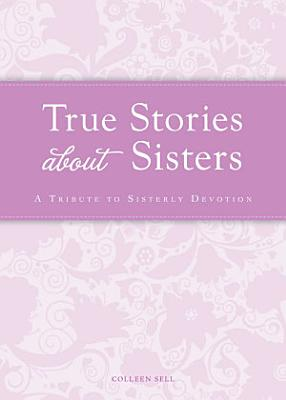 True Stories about Sisters